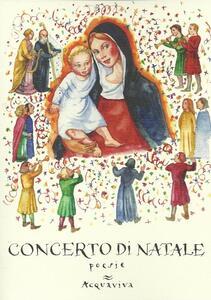 Concerto di Natale. Poesie, racconti, pensieri