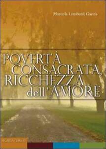 Povertà consacrata, ricchezza dell'amore
