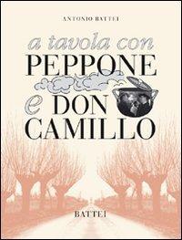 A tavola con Peppone e don Camillo - Battei Antonio - wuz.it