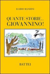 Quante storie... Giovannino!