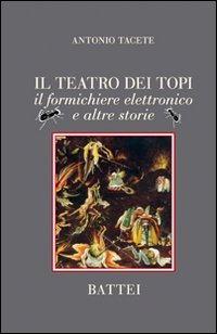 Il Il teatro dei topi. Il formichiere elettronico e altre storie - Tacete Antonio - wuz.it