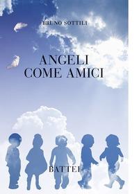 Angeli come amici - Sottili Bruno - wuz.it