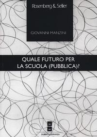 Quale futuro per la scuola (pubblica)? - Manzini Giovanni - wuz.it