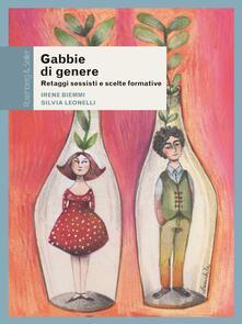 Gabbie di genere. Retaggi sessisti e scelte formative - Irene Biemmi,Silvia Leonelli - ebook