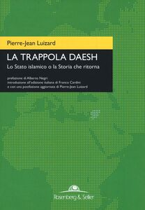 Libro La trappola Daesh. Lo Stato islamico o la Storia che ritorna Pierre-Jean Luizard
