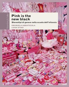 Pink is the new black. Stereotipi di genere nella scuola dell'infanzia