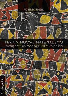 Filmarelalterita.it Per un nuovo materialismo. Presupposti antropologici ed etico-politici Image