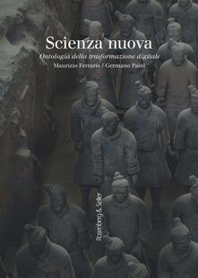 Scienza nuova. Ontologia della trasformazione digitale - Maurizio Ferraris,Germano Paini - copertina