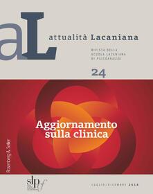 Mercatinidinataletorino.it Attualità lacaniana. Rivista della Scuola Lacaniana di Psicoanalisi. Vol. 24: Aggiornamento sulla clinica. Image