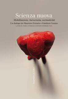 Scienza nuova. Mobilitazione, burocrazia, normatività. Un dialogo tra Maurizio Ferraris e Gianluca Cuozzo.pdf
