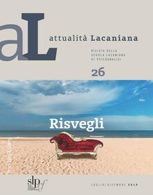 Attualità lacaniana. Rivista della Scuola Lacaniana di Psicoanalisi. Vol. 26: Risvegli..pdf