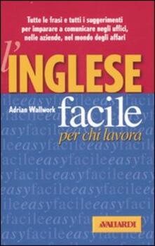 L' inglese facile per chi lavora - Adrian Wallwork - copertina