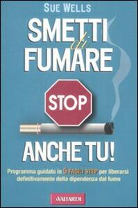 Libro Smetti di fumare anche tu! Sue Wells