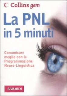 La PNL in 5 minuti. Comunicare meglio con la Programmazione Neuro-Linguistica - Carolyn Boyes - copertina