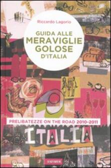 Milanospringparade.it Guida alle meraviglie golose d'Italia. Prelibatezze on the road 2010-2011 Image