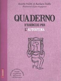 Quaderno d'esercizi per l'autostima di Rosette Poletti