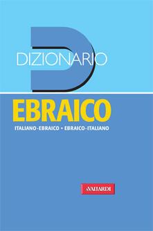 Lpgcsostenible.es Dizionario ebraico. Italiano-ebraico, ebraico-italiano Image
