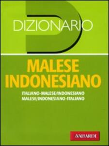 Dizionario malese indonesiano. Italiano-malese indonesiano, malese indonesiano-italiano