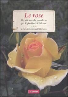 Listadelpopolo.it Le rose. Varietà antiche e moderne per il giardino e il balcone Image