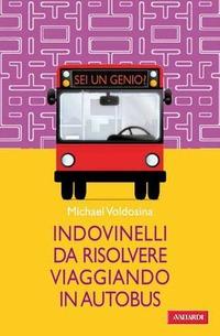 Indovinelli da risolvere viaggiando in autobus - Voldosina Michael - wuz.it