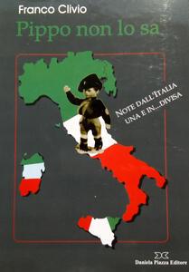 Pippo non lo sa. Note dall'Italia una e in... Divisa