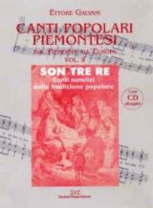 Canti popolari piemontesi. Dal Piemonte allEuropa. Con CD-Audio. Vol. 2: Son tre re. Canti natalizi della tradizione popolare..pdf