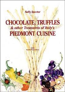 Chocolate, truffles & other Treasures of Italy's Piedmont cuisine