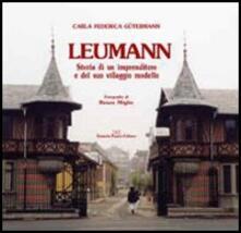 Leumann. Storia di un imprenditore e del suo villaggio modello.pdf