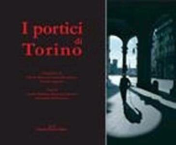 I portici di Torino. Ediz. illustrata