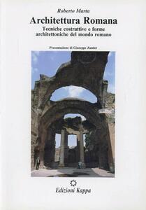 Architettura romana. Tecniche costruttive e forme architettoniche del mondo romano