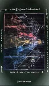 La fioresc(i)enza di Edward Bach. Le 7 modulazioni di frequenza della mente iconografica