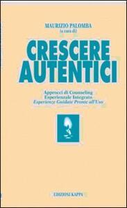 Crescere autentici. Approcci di counseling - Maurizio Palomba - copertina