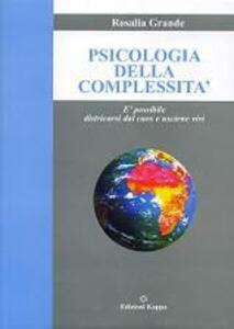 Psicologia della complessità. È possibile districarsi dal caos e uscire vivi?