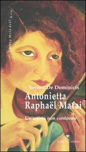Antonietta Raphaël Mafai. Un'artista non conforme - Serena De Dominicis - copertina