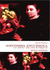 Sofonisba Anguissola. Un «pittore» alla corte di Filippo II