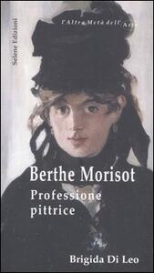 Berthe Morisot. Professione pittrice - Brigida Di Leo - copertina