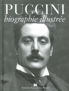 Puccini. Biographie illustrée  - Gustavo Marchesi - copertina