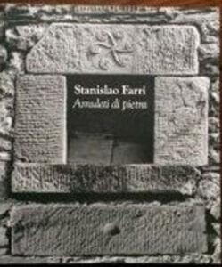 Staninslao Farri. Amuleti di pietra