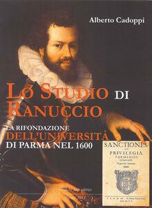 Lo studio di Ranuccio. La rifondazione dell'Università di Parma nel 1600