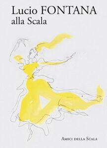 Lucio Fontana alla Scala