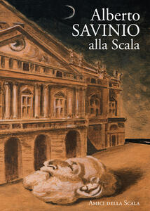 Alberto Savinio alla Scala - Vittoria Crespi Morbio - copertina