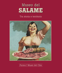 Museo del salame. Tra storia e territorio