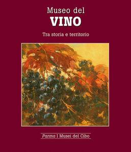 Museo del vino. Tra storia e territorio