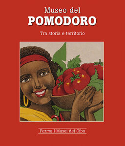 Museo del pomodoro. Tra storia e territorio