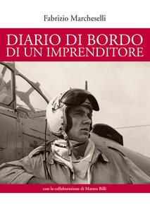 Diario di bordo di un imprenditore - Fabrizio Marcheselli,Marco Billi - copertina