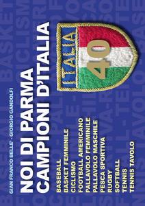 Noi di Parma campioni d'Italia - G. Franco Bellè,Giorgio Gandolfi - copertina