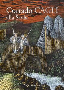 Corrado Cagli alla Scala - VITTORIA CRESPI MORBIO - copertina