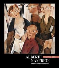 Alberto Manfredi. Dipinti 1953-2000. La collezione Giacomo Riva - - wuz.it