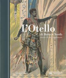 L Otello di Boito e Verdi. Storia di un capolavoro.pdf