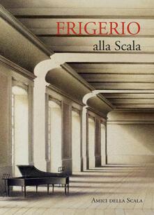 3tsportingclub.it Frigerio alla Scala. Ediz. italiana e inglese Image